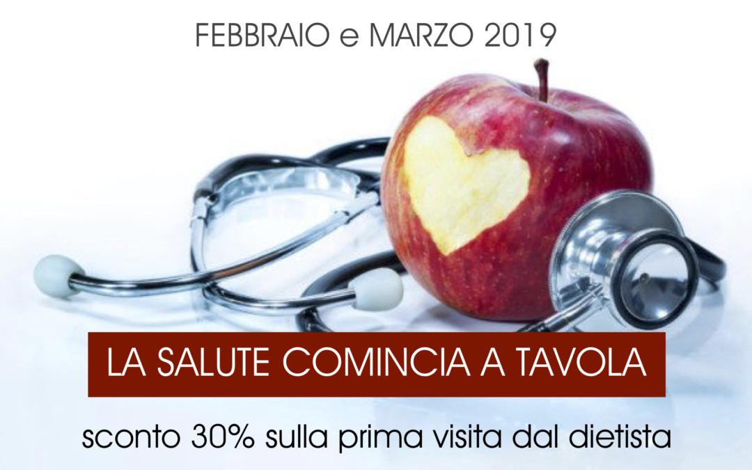 LA SALUTE COMINCIA A TAVOLA! A febbraio e marzo: sconto 30% sulla prima visita dal dietista